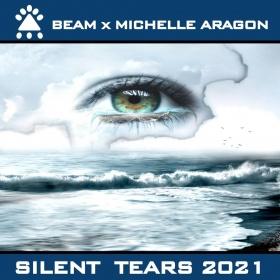 BEAM X MICHELLE ARAGON - SILENT TEARS 2021